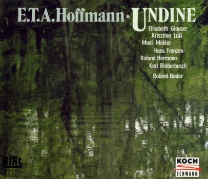 Laki - Hoffmann: Undine (Gesamtaufnahme)