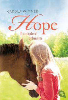 Hope - Traumpferd gefunden - Carola Wimmer  [Taschenbuch]