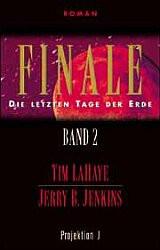 Finale - die letzten Tage der Erde Bd.2: Die Heimsuchung - Tim LaHaye