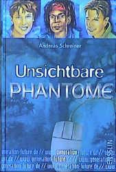 Generation Future, Unsichtbare Phantome - Andreas Schreiner