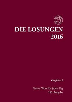 Die Losungen 2016 - Deutschland / Die Losungen 2016: Großdruckausgabe, Hardcover