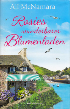 Rosies wunderbarer Blumenladen - Ali McNamara [Gebundene Ausgabe, Weltbild]