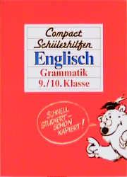 Compact Schülerhilfen, Englisch, Grammatik, 9./10. Klasse - Horst Heuring
