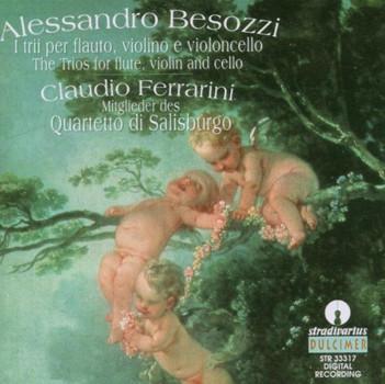 Claudio Ferrarini - Besozzi: I Sei Trii per Flauto, Violino e Violoncello / Die sechs Trios für Flöte, Violine und Violoncello