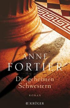 Die geheimen Schwestern. Roman - Anne Fortier