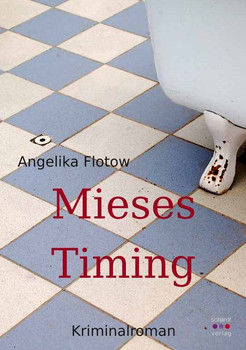 Mieses Timing. Kriminalroman - Angelika Flotow  [Taschenbuch]