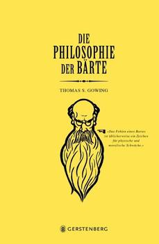 Die Philosophie der Bärte - Thomas S. Gowing  [Gebundene Ausgabe]