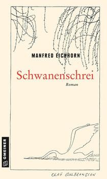 Schwanenschrei. Tucholsky-Roman - Manfred Eichhorn  [Taschenbuch]