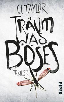 Träum was Böses: Thriller - Taylor, C.L.