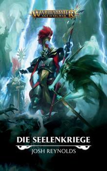 Warhammer Age of Sigmar - Die Seelenkriege - Josh Reynolds  [Taschenbuch]
