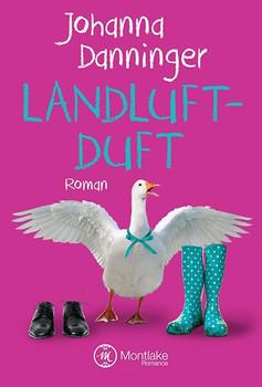 Landluftduft - Johanna Danninger  [Taschenbuch]