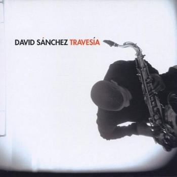 David Sanchez - Travesia