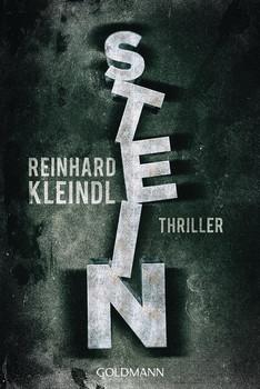 Stein. Thriller - Reinhard Kleindl  [Taschenbuch]