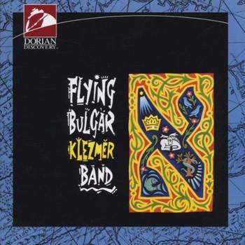 Flying Bulgar Klezmer Band - The Flying Bulgar Klezmer Band