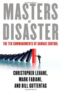 Masters of Disaster: The Ten Commandments of Damage Control - Lehane, Christopher