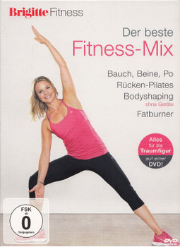 Der beste Fitness-Mix: Bauch, Beine, Po, Rücken-Pilates, Bodyshaping, Fetburner