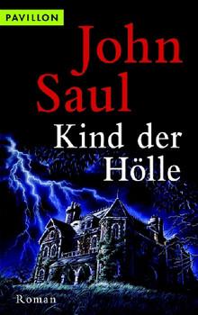 Kind der Hölle. Roman - John Saul