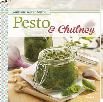 Pesto & Chutney: Gutes aus meiner Küche - .