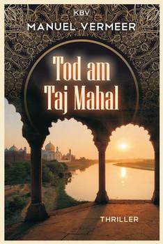 Tod am Taj Mahal. Thriller - Manuel Vermeer  [Taschenbuch]