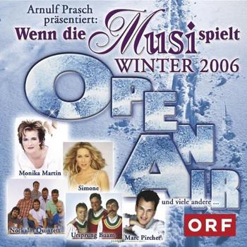 Various - Wenn die Musi Spielt-Winter Open Air 2006