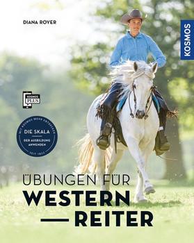 Übungen für Westernreiter. Rittigkeit verbessern, Trainingsfortschritt ausbauen - Diana Royer  [Taschenbuch]