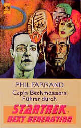 Cap'n Beckmessers Führer durch Star Trek - The Next Generation 1. - Phil Farrand