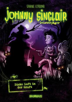 Johnny Sinclair - Dicke Luft in der Gruft. Band 2 - Sabine Städing  [Gebundene Ausgabe]