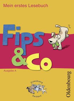 Fips und Co. Ausgabe A. Mein erstes Lesebuch: Für alle Bundesländer außer Bayern - Hildegard Albermann