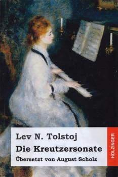 Die Kreutzersonate - Lev N. Tolstoj [Taschenbuch]