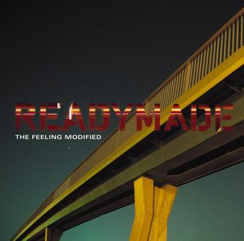 Readymade - The Feeling Modified