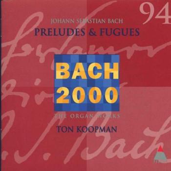 Ton Koopman - Präludien und Fugen BWV 534, 5