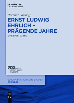 Ernst Ludwig Ehrlich - prägende Jahre: Eine Biographie - Bomhoff, Hartmut