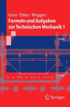 Formeln und Aufgaben zur Technischen Mechanik 1. Statik - Dietmar Gross