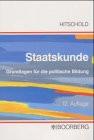 Staatskunde. Grundlagen für die politische Bildung - Hans-Joachim Hitschold
