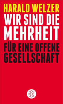 Wir sind die Mehrheit: Für eine Offene Gesellschaft - Harald Welzer [Taschenbuch]