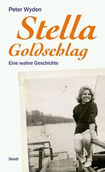 Stella Goldschlag. Eine wahre Geschichte - Peter Wyden  [Gebundene Ausgabe]