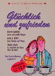 Heyne Jubiläumsbände, Nr.98, Glücklich und zufrieden - Evelyn Sanders