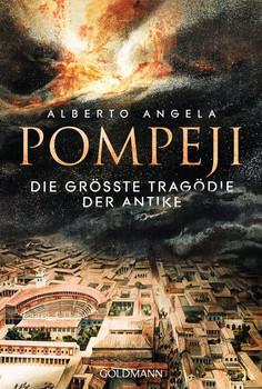 Pompeji. Die größte Tragödie der Antike - Alberto Angela  [Taschenbuch]