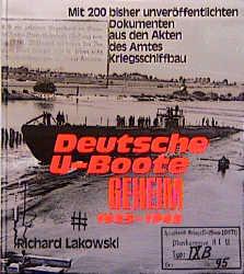 Deutsche U-Boote geheim 1935-1945 - Richard Lakowski