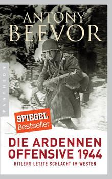 Die Ardennen-Offensive 1944. Hitlers letzte Schlacht im Westen - Antony Beevor  [Taschenbuch]
