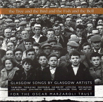 Various - The Tree And The Bird And The Fish And The Bell: Glasgow Songs By Glasgow Artists For The Oscar Marzaroli Trust