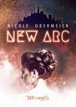 New Arc - Nicole Obermeier  [Taschenbuch]