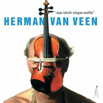 Herman Van Veen - Was Ich Dir Singen Wollte