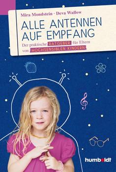 Alle Antennen auf Empfang. Der praktische Ratgeber für Eltern von hochsensiblen Kindern - Deva Wallow  [Taschenbuch]