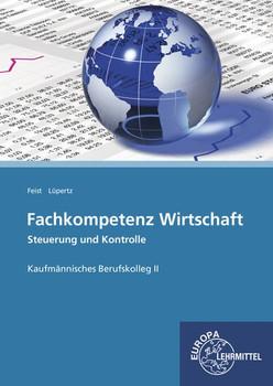 Fachkompetenz Wirtschaft - Steuerung und Kontrolle BK II - Theo Feist  [Taschenbuch]