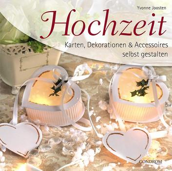 Hochzeit: Karten, Dekorationen & Accessoires selbst gestalten - Yvonne Joosten