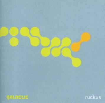 Galactic - Ruckus