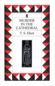 Murder in the Cathedral - T S Eliot