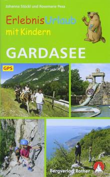 Erlebnisurlaub mit Kindern Gardasee. 40 Touren und Ausflüge. Mit vielen spannenden Freizeittipps. Mit GPS-Tracks - Johanna Stöckl  [Taschenbuch]