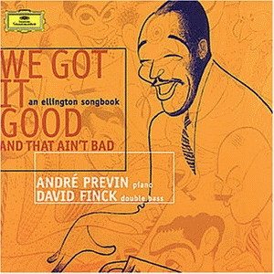 Andre Previn - We Got It Good And That Ain't Bad (An Ellington Songbook)